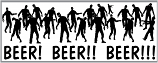 Beer zombies bumper sticker